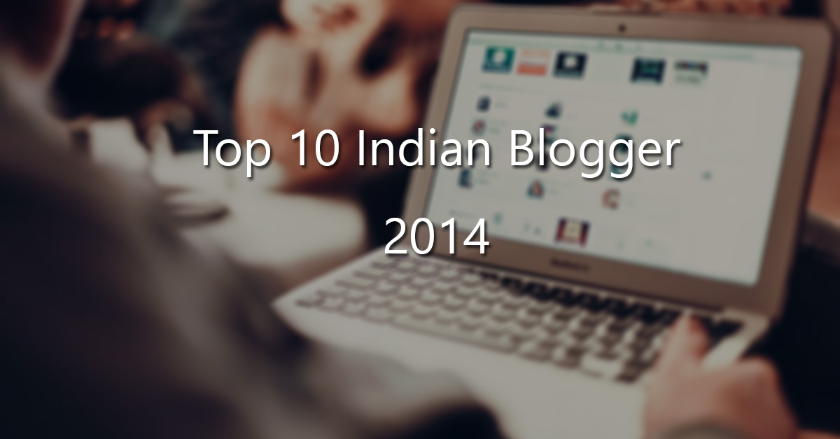 Top 10 Indian Blogger of 2014
